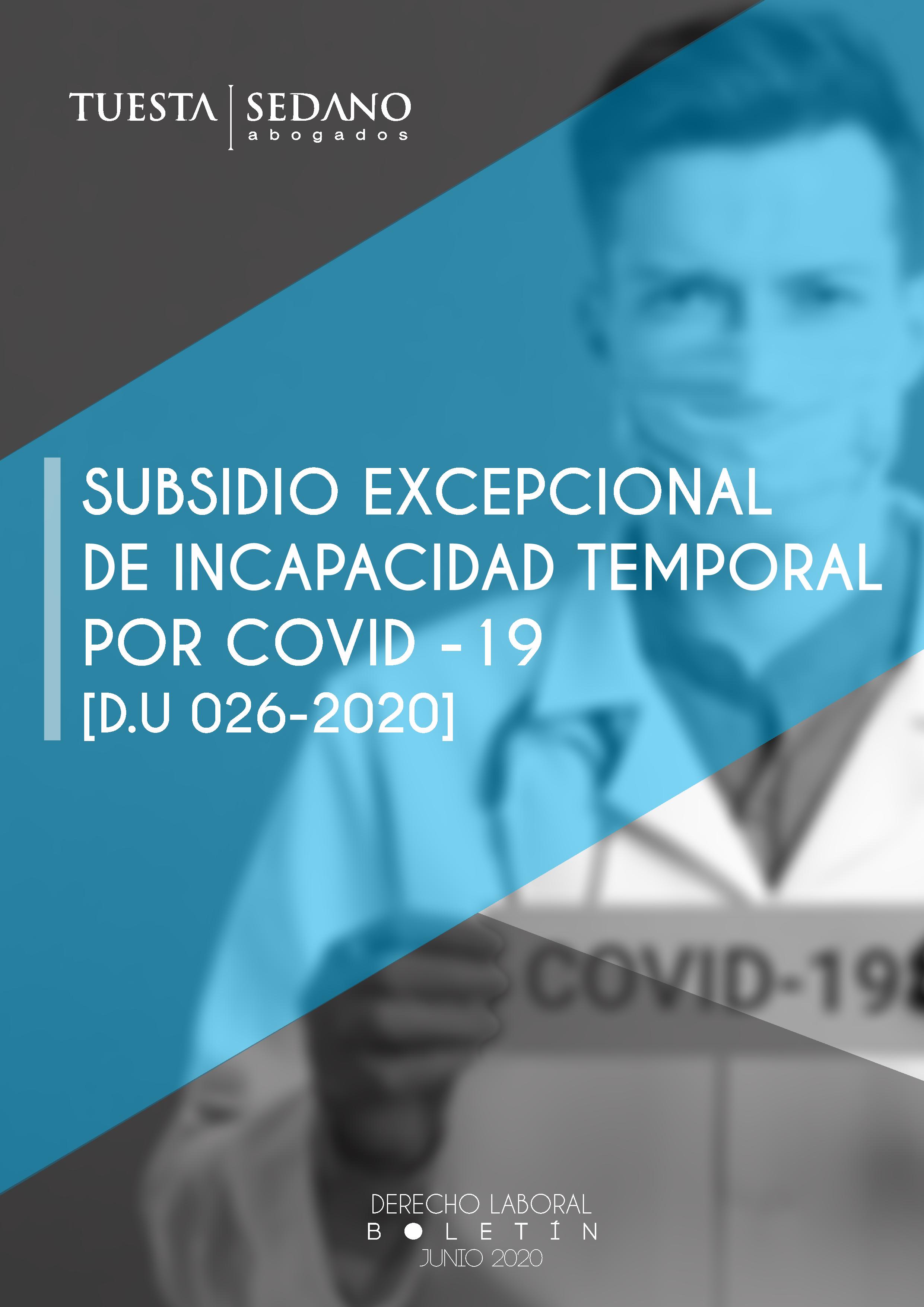 SUBSIDIO EXCEPCIONAL DE INCAPACIDAD TEMPORAL POR COVID -19 [D.U 026-2020]