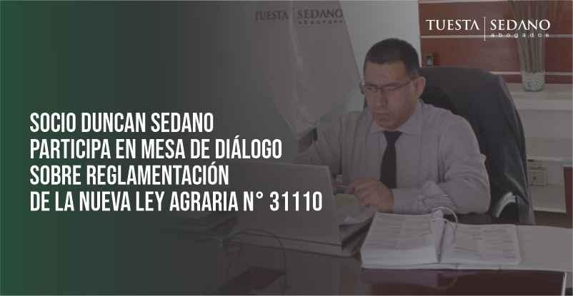 DUNCAN SEDANO PARTICIPA EN MESA DE DIALOGO NUEVA LEY AGRARIA N°31110